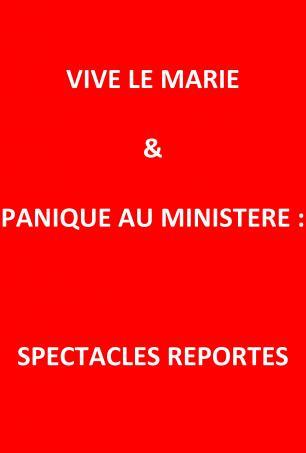 Report des Spectacles Vive le Marié et Panique au Ministère