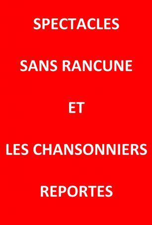 Report des Spectacles Sans Rancune et Les Chansonniers